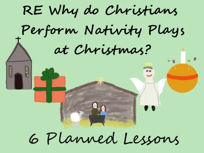 RE Why do Christians Perform Nativity Plays at Christmas? (6 Lessons)
