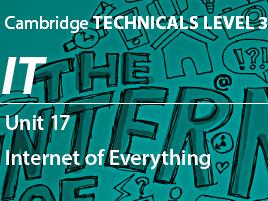 Unit 17 - Internet of Everything (P1)