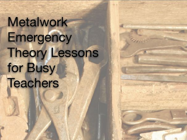 Metalwork Emergency Theory Lessons for Busy Teachers