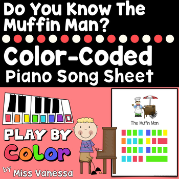Do You Know The Muffin Man? Play by Color, Color-Coded Piano Song Sheet