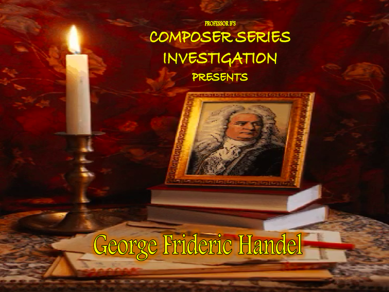 Composer Series Investigations - Who is George Frideric Handel Power Point/Activity Sheets Bundle