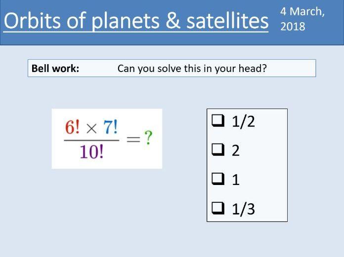 A-level Physics Unit 7.2 Gravitational fields - 7.2.3 Orbits of planets & satellites (New AQA spec)