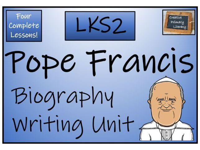 LKS2 Pope Francis Biography Writing Unit