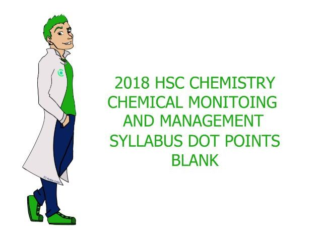Blank Chemistry Syllabus Dot Points - Chemical Monitoring and Management