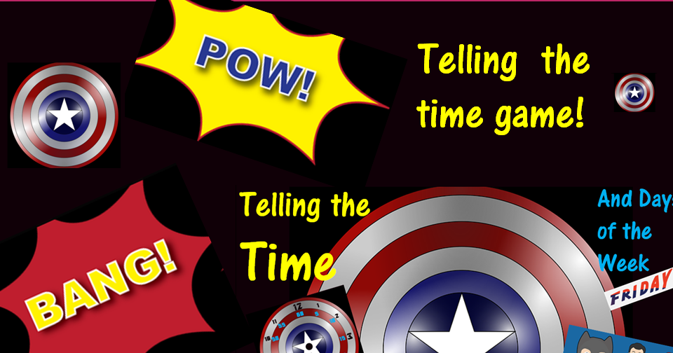 Bang Pow Telling the time game and day of the week with super heroes