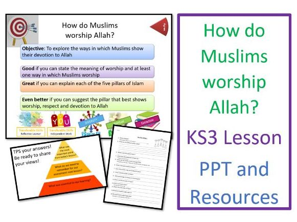 KS3 Islam: How do Muslims worship Allah? Whole Lesson and Resources
