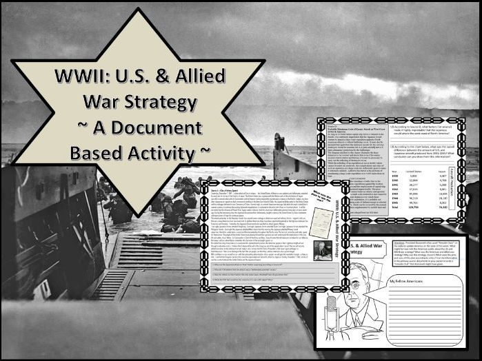 WWII: What was the U.S. & Allied War Strategy ~A Document Based Activity~