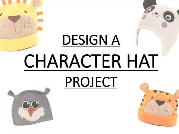 Character Hat Design & Make Project PowerPoint - KS3 Textiles
