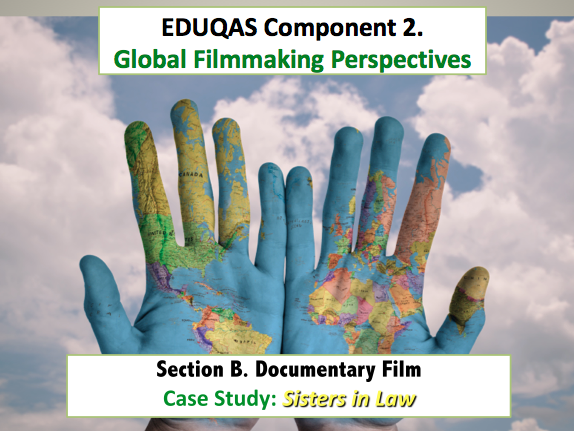 EDUQAS Component 2.Global Filmmaking Perspectives, Section B. Documentary Film