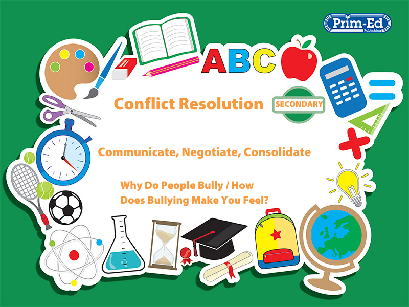CONFLICT RESOLUTION - WHY DO PEOPLE BULLY?/HOW DOES BULLYING MAKE YOU FEEL?: SECONDARY UNIT