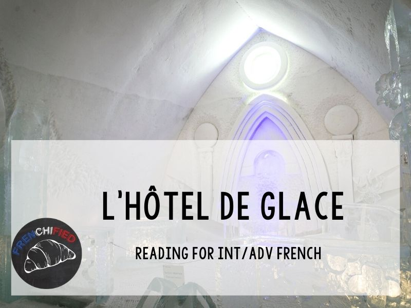L'hôtel de glace - reading for French learners