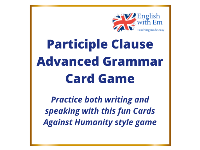 Participle Clause ESL Card Game