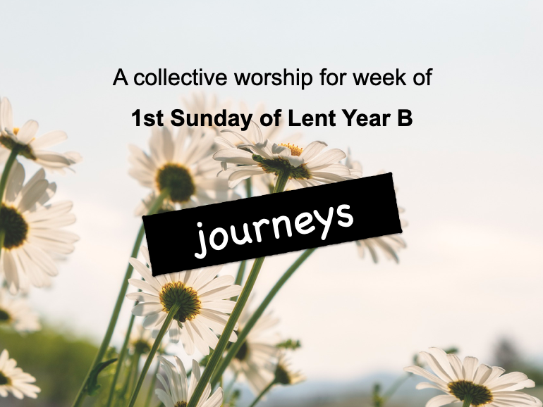 collective worship Catholic 1st Sunday Lent B
