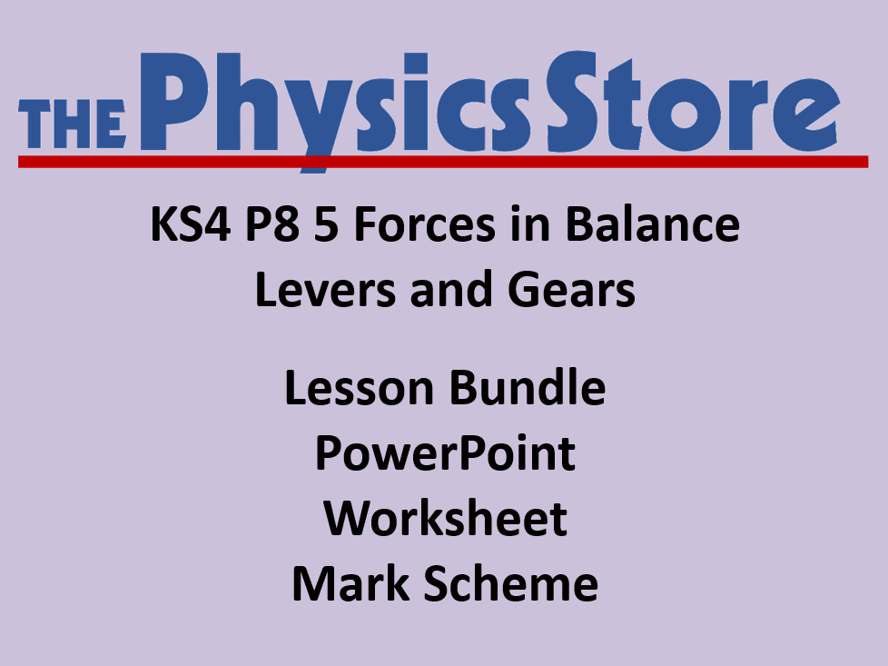 KS4 Physics AQA P8 5 Levers and Gears Lesson  Bundle
