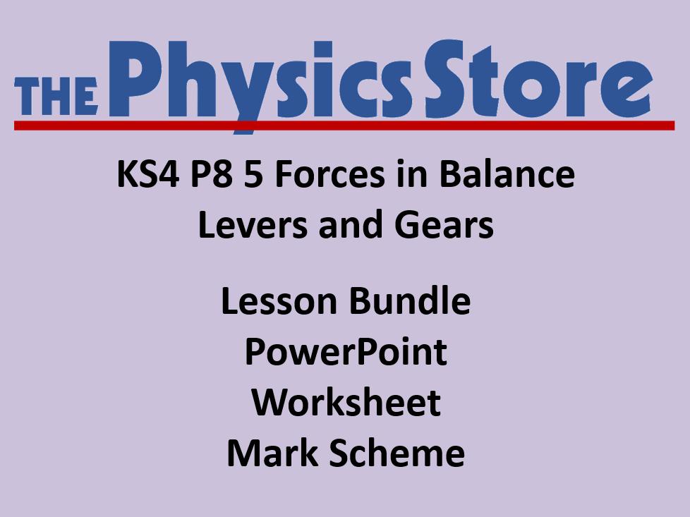 KS4 GCSE Physics AQA P8 5 Levers and Gears Lesson  Bundle