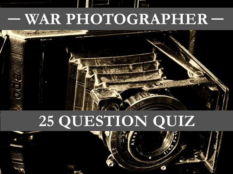 War Photographer Quiz