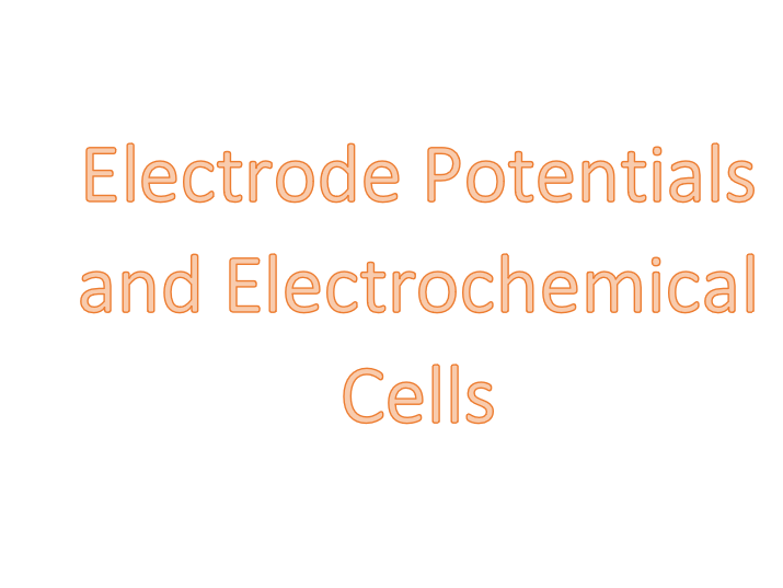 Electrode Potentials and Cells
