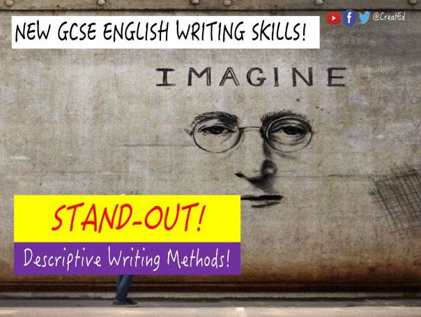 Developing  GCSE ENGLISH WRITING SKILLS: Stand-Out Descriptive Writing Methods