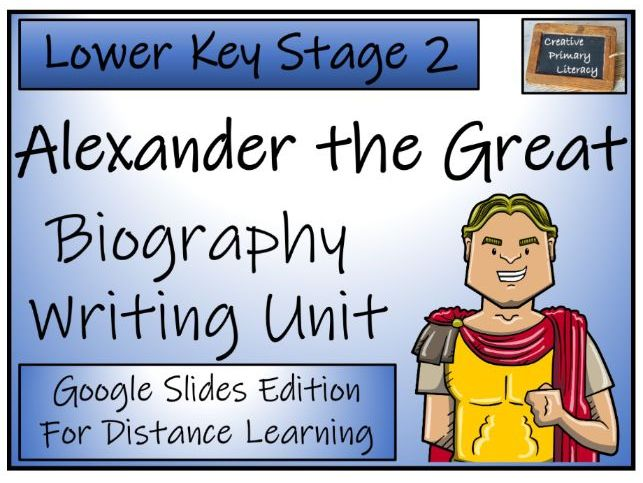 LKS2 Alexander the Great Biography Writing & Distance Learning Unit