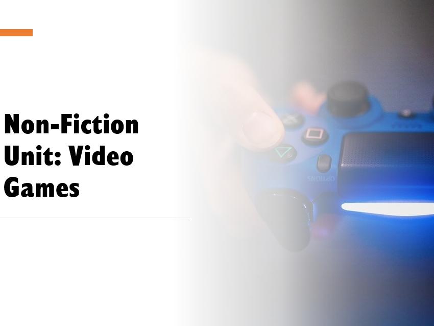 KS3 Non-Fiction Unit: Video Games
