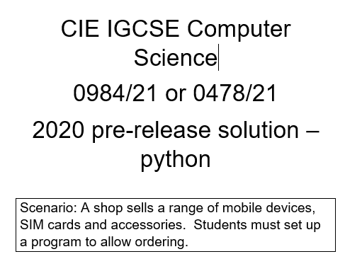 CIE IGCSE Computer Science 0984/21 or 0478/21 2020 pre-release solution in Python