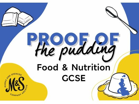 M&S Proof of the Pudding Lesson 3 - GCSE Food and Nutrition
