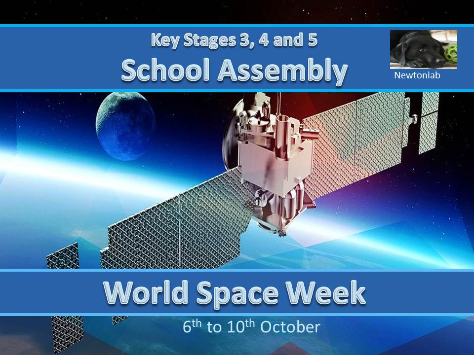 World Space Week Assembly 4th - 10th October 2020-Key Stages 3, 4 and 5.