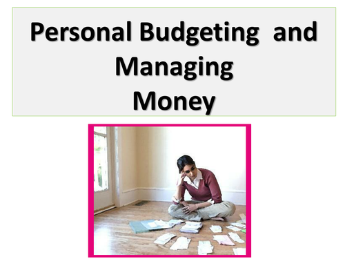 Personal Budgeting and Managing Money: Course Unit
