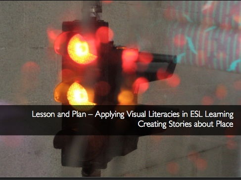 Applying Visual Literacies in ESL Learning - Creating Stories about Place