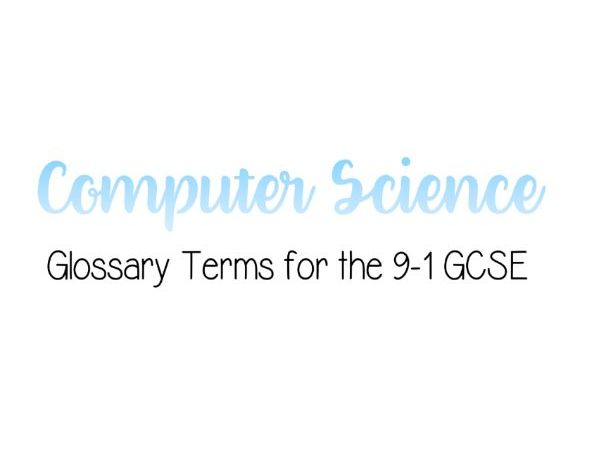 Computer Science 9-1 Glossary