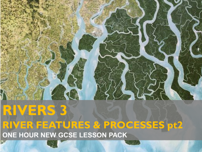 Rivers 3 - River Features and Processes Pt2 - GCSE (2016)