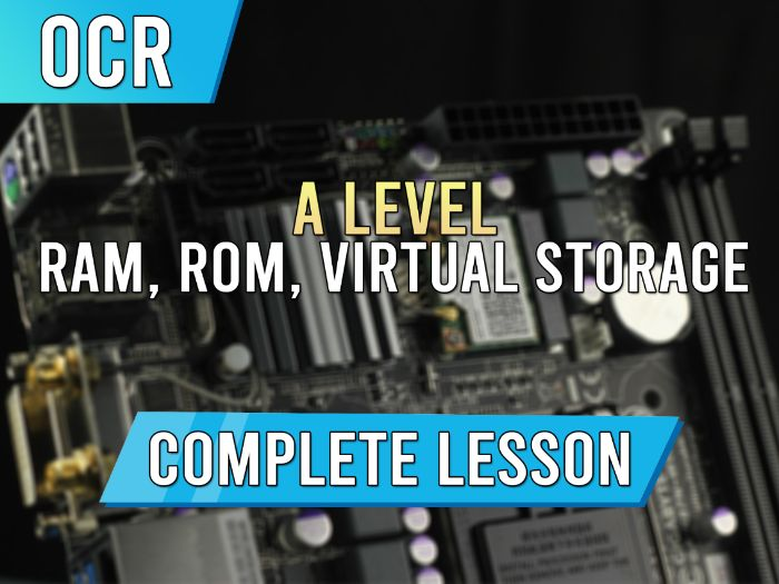 RAM, ROM & Virtual Memory - AS / A Level OCR Lesson