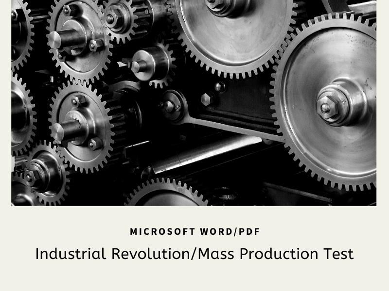 Industrial Revolution/Mass Production Test