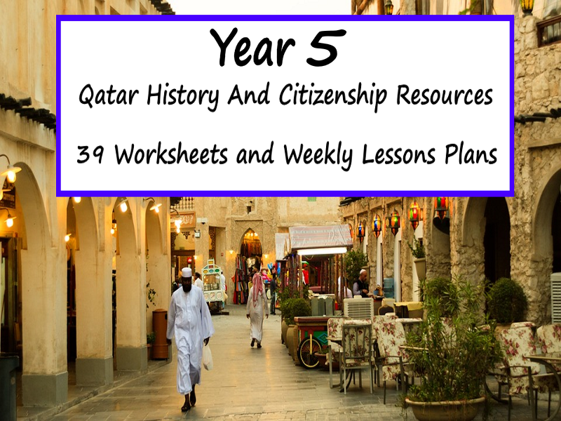 Qatar History And Citizenship - Year 5 - 39 Weekly Lesson Plans And Worksheets