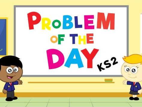 White Rose Maths - KS2 - Problems of the Day 2018