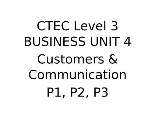 CTEC Level 3 Business Unit 4: P1, P2, P3