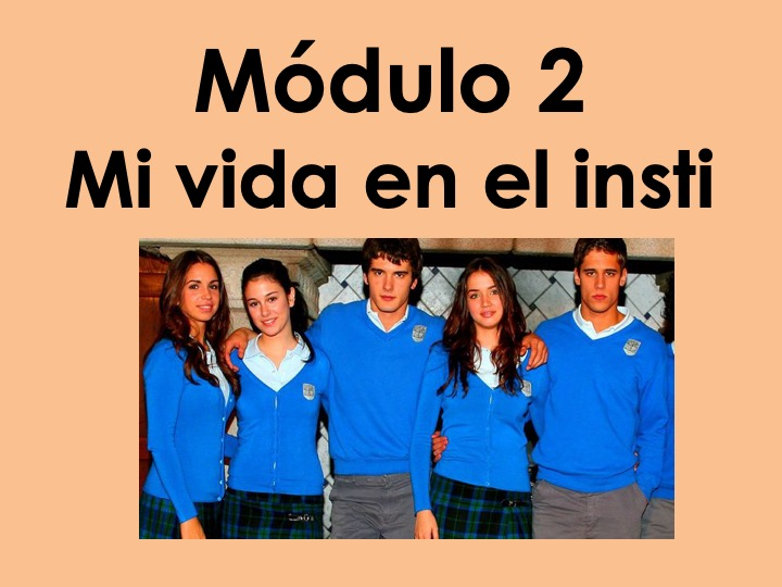 Viva GCSE Higher - Módulo 2 Mi vida en el insti - Whole unit