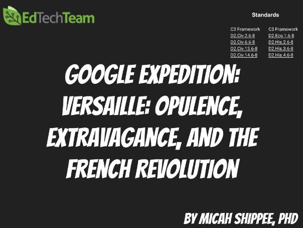 Versaille: Opulence, Extravagance, and The French Revolution #GoogleExpedition