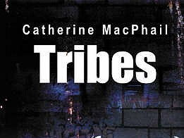 Tribes - Catherine MacPhail Unit of Work