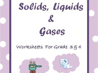 Solid , Liquid and Gas - The States of Matter - Worksheets for Grade 3
