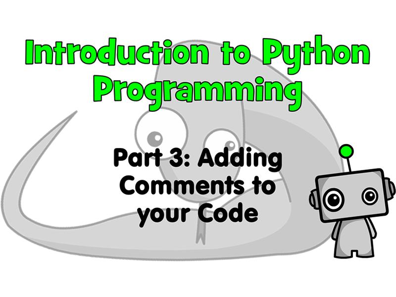 Introduction to Python Programming Part 3: Adding Comments
