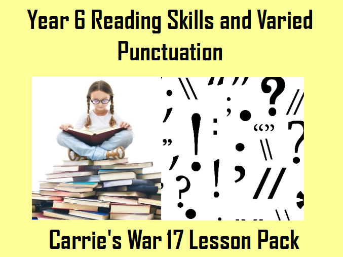 Year 6 Carrie's War Unit Pack - Reading Skills and Varied Punctuation
