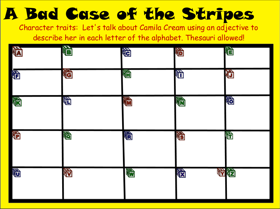 A Bad Case of Stripes by David Shannon-  Adjectives and Character traits.