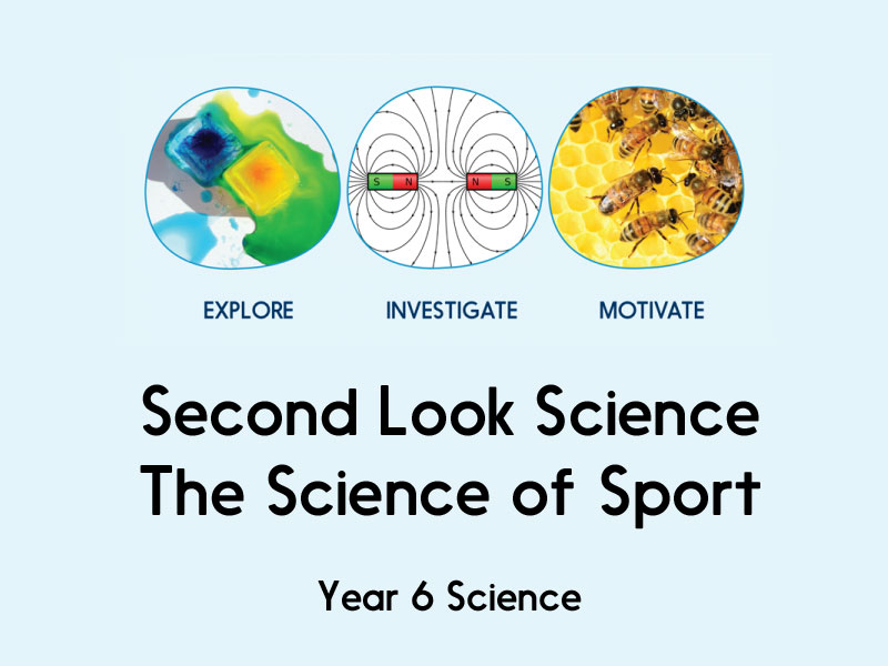 Second Look Science - The Science of Sport - Year 6