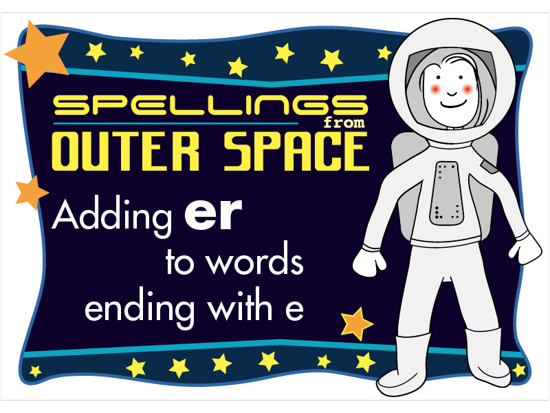 Year 2 Spellings Adding ER to words ending with E