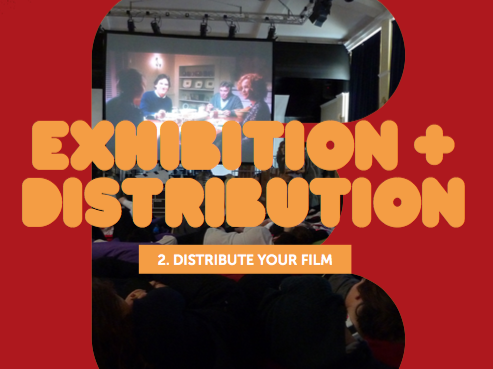Exhibition & Distribution: 2. Distribute Your Film