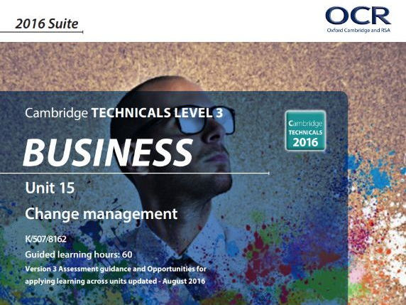 Cambridge Technical (CTEC) Unit 15 Change Management Case Studies (Applied exam practice)