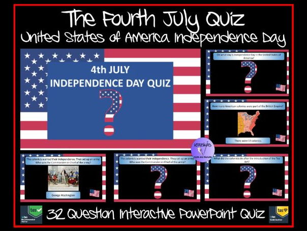 The Fourth July (4th July)- American Independence Day - 32 Question Interactive PowerPoint Quiz