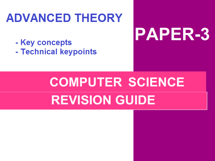 A level computer science (9608) Revision guide - Paper 3