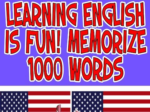 Learning English is Fun! Memorize 1000 Words